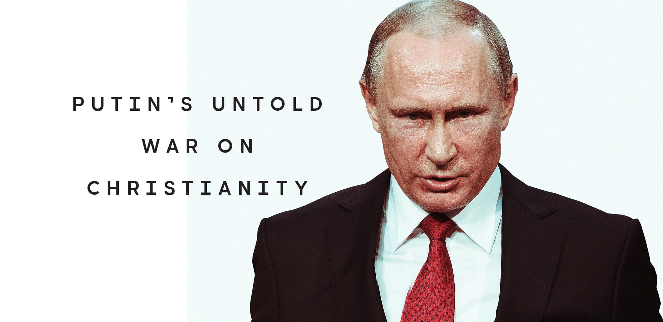 Putin S Untold War On Christianity Relevant