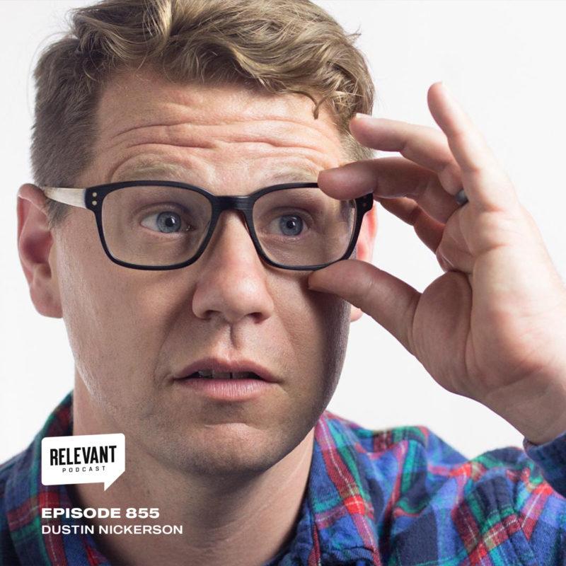 Episode 855: Comedian Dustin Nickerson